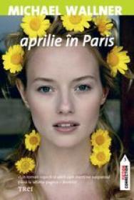 Aprilie in Paris - Michael Wallner