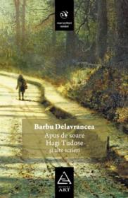 Apus de soare, Hagi-Tudose si alte scrieri - Barbu Delavrancea