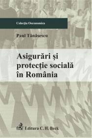 Asigurari si protectie sociala in Romania - Tanasescu Paul