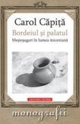 Bordeiul si palatul. Mestesugari in lumea miceniana - Carol Capita