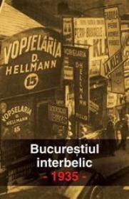 Bucurestiul interbelic. 1935 - ***