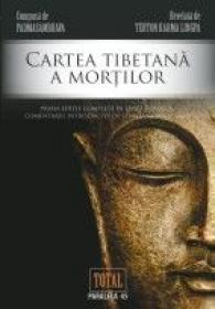 CARTEA TIBETANA A MORTILOR - TERTON KARMA LINGPA ; PADMASAMBHAVA