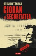 Cioran si Securitatea - Stelian Tanase (coordonator)