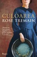 Culoarea - Rose Tremain