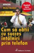 Cum sa obtii cu succes intalniri prin telefon - Baudier Michel