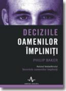 Deciziile oamenilor impliniti - Philip Baker