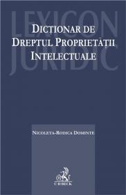 Dictionar de dreptul proprietatii intelectuale - Dominte Nicoleta Rodica