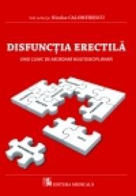 Disfunctia erectila. Ghid clinic de abordare multidisciplinara - Nicolae Calomfirescu (sub redactia)