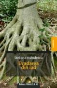 EVADAREA DIN IAD - HUHULESCU, Steliana
