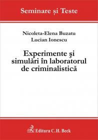 Experimente si simulari in laboratorul de criminalistica - Ionescu Lucian , Buzatu Nicoleta-Elena