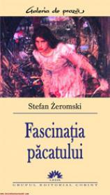 Fascinatia pacatului  - Stefan Zeromski