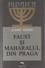 Faust si maharalul din Praga - Andre Neher