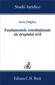 Fundamentele constitutionale ale dreptului civil - Draghici Sonia