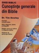Ghid biblic. Cunostinte generale din Biblie - Tim Dowley