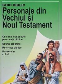 Ghid biblic. Personaje din Vechiul si Noul Testament - Robert Backhouse