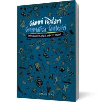 Gramatica fanteziei - Introducere in arta de a nascoci povesti - Gianni Rodari
