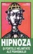 Hipnoza si fortele nelimitate ale psihicului - Irina Holdevici