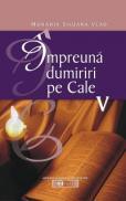 Impreuna dumiriri pe Cale - Vol. V - Monahia Siluana Vlad
