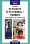 Introducere in politici sociale comparate. Analiza sistemelor de asistenta sociala - Florin Lazar