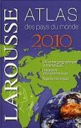 Larousse 2010: Atlas des pays du monde - ***