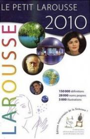 Le Petit Larousse Illustre 2010. Le plus Petit Dictionnaire Larousse - ***