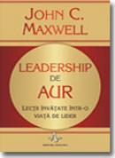 Leadership de aur - John C. Maxwell