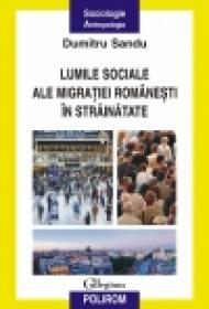Lumile sociale ale migratiei romanesti in strainatate - Dumitru Sandu