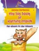 MY BIG BOOK OF LEARNING ENGLISH- THE KITTEN IN THE MITTEN - ISTRATESCU, Steluta