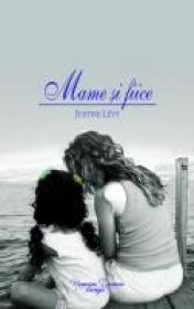 Mame Si Fiice - Justine Levy