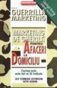 Marketing de gherila pentru afaceri la domiciliu - Jay Conrad Levinson & Seth Godin
