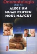 ONOMATOLOGIA - stiinta de a alege un nume pentru noul nascut - Lemi Gemil Mecari