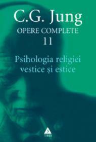 Opere complete. vol. 11, Psihologia religiei vestice si estice - C. G. Jung