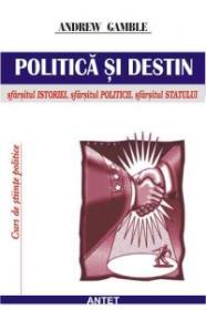 Politica si destin - Andrew Gamble