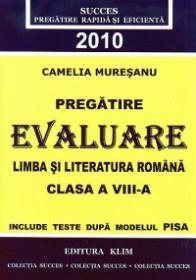 Pregatire Evaluare Limba si Literatura Romana 2010. Clasa a VIII-a - Camelia Muresanu