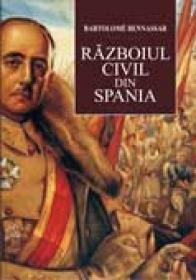 Razboiul civil din spania - Bartolome Bennassar