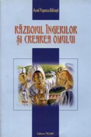 Razboiul ingerilor si creerea omului - Aurel Popescu-Balcesti