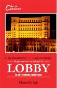 Reglementarea activitatii de lobby. In anticamera influentei - Horja Aurelian , Mihaileanu Liviu