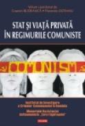 Stat si viata privata in regimurile comuniste - Cosmin Budeanca (coordonator), Florentin Olteanu (coord. )