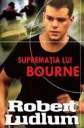 Suprematia lui Bourne - Robert Ludlum