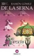 TAPISERII - GOMEZ DE LA SERNA, Ramon