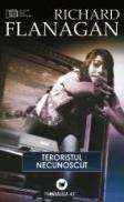 TERORISTUL NECUNOSCUT - FLANAGAN, Richard