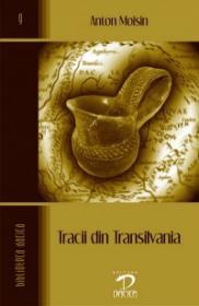 Tracii din Transilvania - Anton Moisin