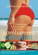 Tratamente naturale pentru combaterea celulitei - Jordina Casademunt