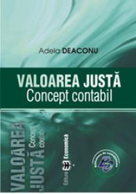 Valoarea justa. Concept contabil - Adela Deaconu