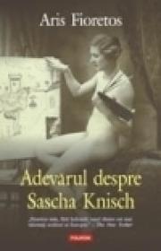 Adevarul despre Sascha Knisch - Aris Fioretos
