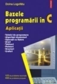 Bazele programarii in C. Aplicatii - Doina Logofatu