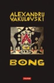 Bong - Alexandru Vakulovski