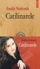 Catilinarele - Amelie Nothomb