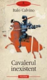 Cavalerul inexistent - Italo Calvino
