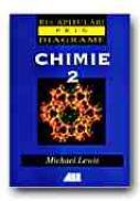 Chimie 2 - LEWIS Michael, Trad. VASILESCU Ileana